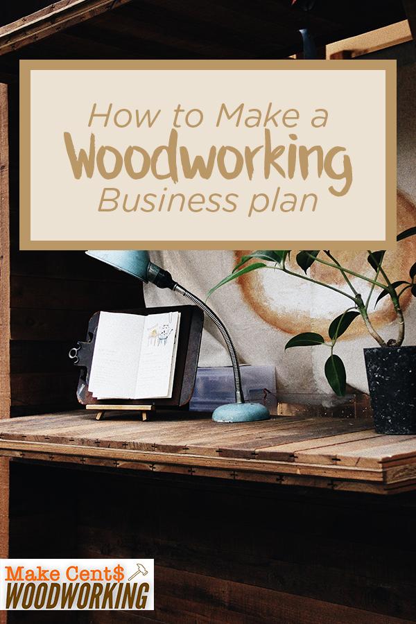 Custom Woodworking Business Plan - Wood Woorking Expert