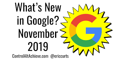 What S New In Google November 2019 Google Education Whats New Google Apps