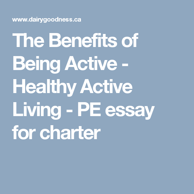 Bully Essay The Benefits Of Being Active  Healthy Active Living  Pe Essay For Charter   Health  Pinterest  Health Healthy And Benefit Descriptive Essay On Hawaii also Frankenstein Mary Shelley Essay The Benefits Of Being Active  Healthy Active Living  Pe Essay For  Life After Death Essay