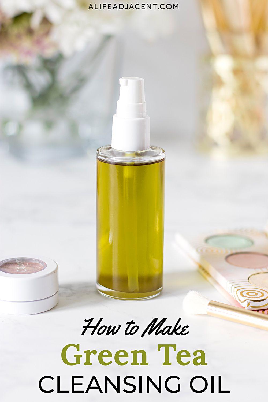 Diy Green Tea Oil Cleanser For Dry Skin Diy Oil Cleanser Green Tea Oil Diy Cleansing Oil