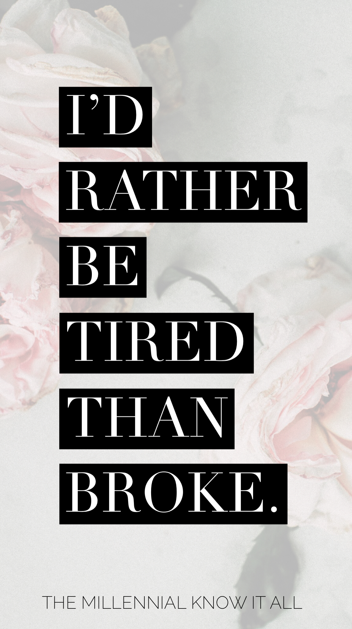 Id Rather Be Tired Than Broke Girlbossquotes Q U O T E S Boss