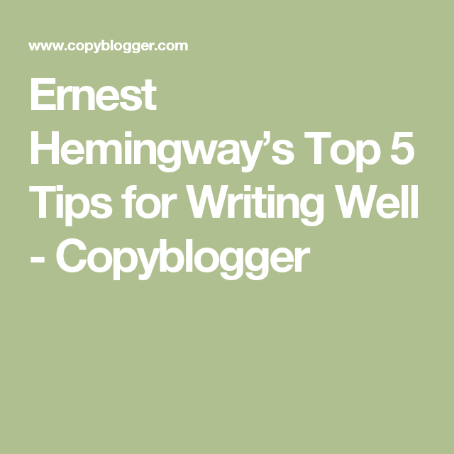 Ernest Hemingway's Top 5 Tips For Writing Well