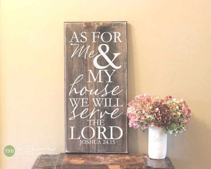 As For Me & My House We Will Serve The Lord Joshua 24.15 - Wood Sign ...