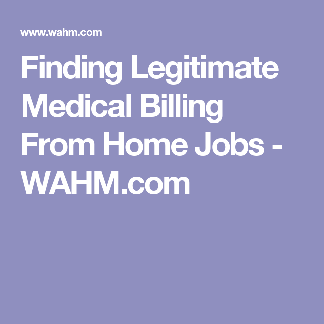 Finding Legitimate Medical Billing From Home Jobs Wahm