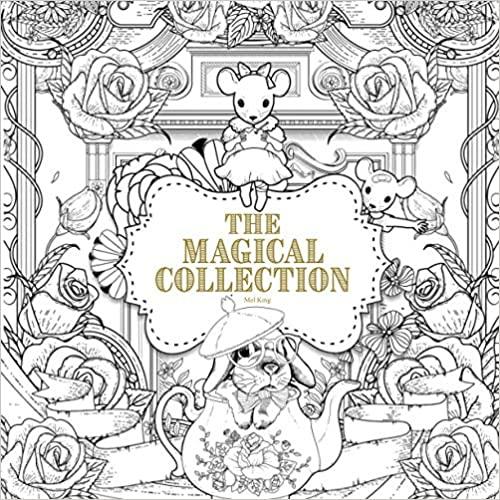 Amazon Com The Magical Collection A Creative Colouring Book For Adults Creative Colouring Books For Grown Ups 9 Coloring Books King Coloring Book Book Art