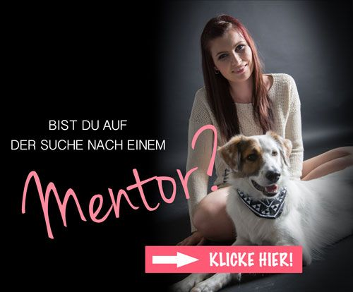 Bist Du auf der Suche nach einem Mentor? – Mrs Globalicious