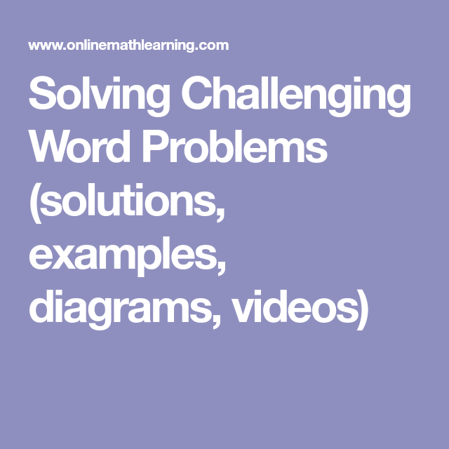 solving challenging word problems (solutions, examples, diagrams, videos) block  diagram,