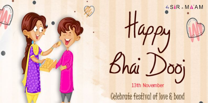Celebrate the Festival of Love and Bond Sir N Maam wishes you a very ‪#‎HappyBhaiDooj ‪#‎Diwali‬ ‪#‎Festival‬ ‪#‎Celebration‬