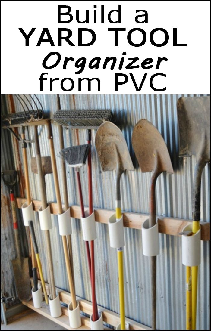 Organize Your Yard Tools By Building A Tool Organizer From Recycled Pvc