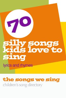 Silly Songs Kids Love to Sing #musicsongs