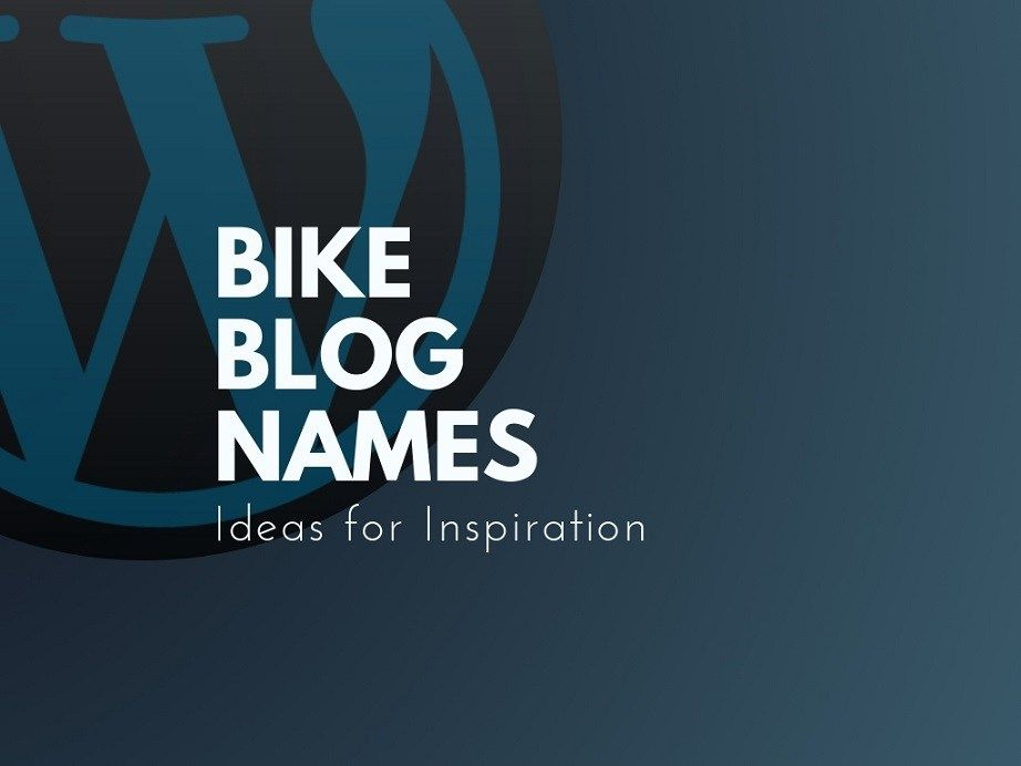 59 Best And Catchy Bike Blog Names Blog Names Catchy Names Bike Names