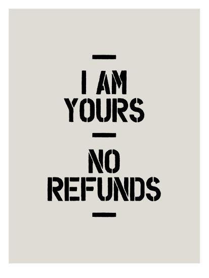 'I Am Yours No Refunds' Giclee Print - Brett Wilson | Art.com