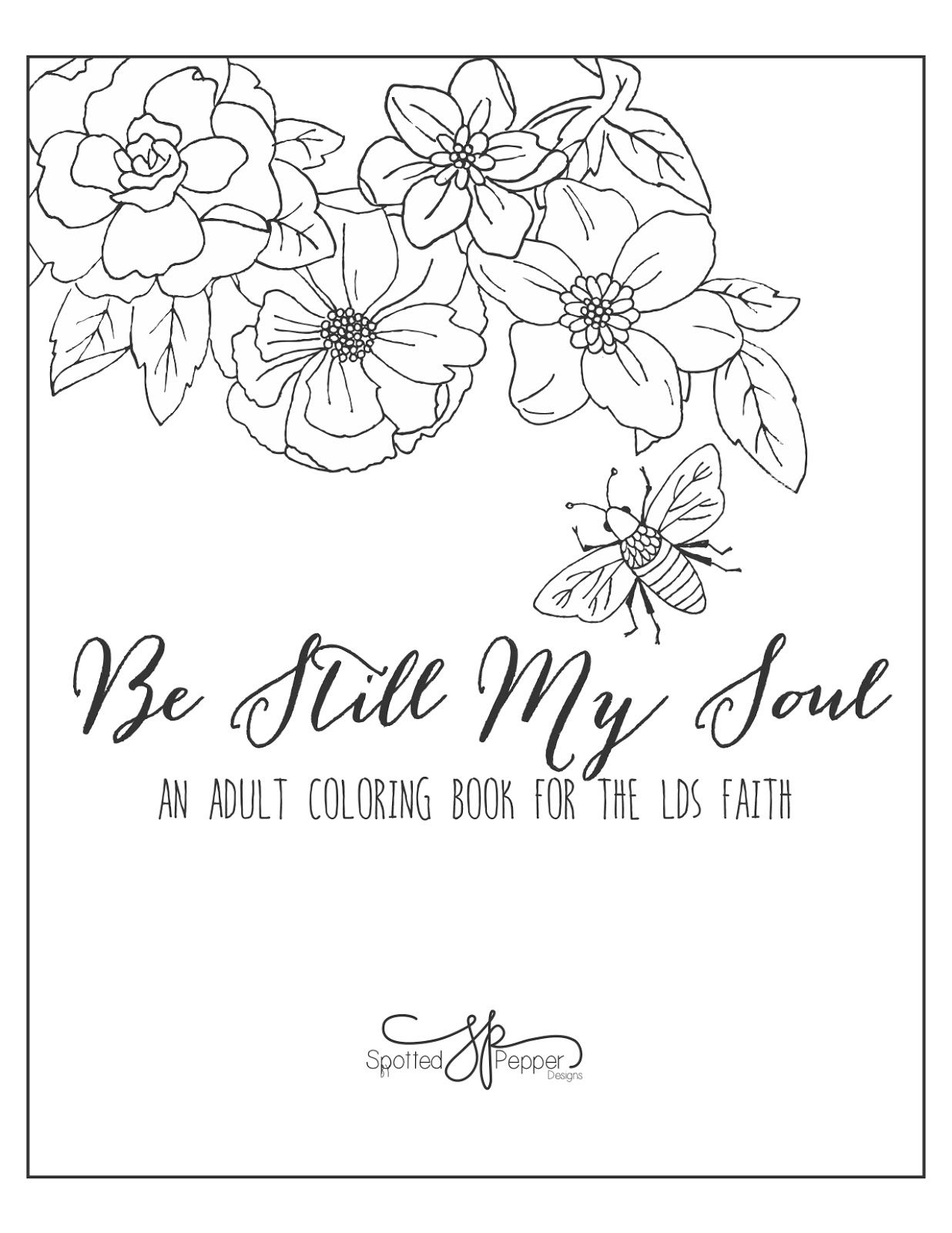 Spotted Pepper Designs: Be Still My Soul (a coloring book