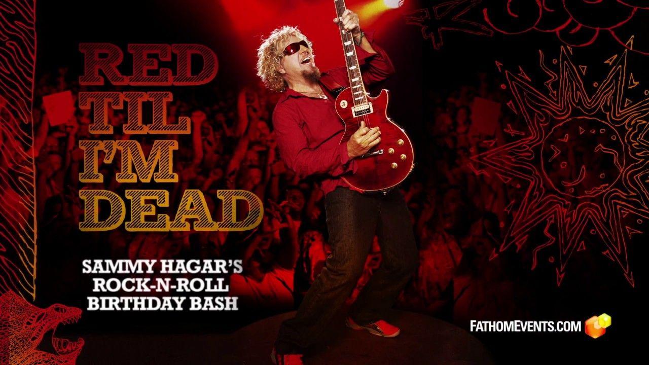 Red Til I M Dead Sammy Hagar S Rock N Roll Birthday Bash Trailer Rock N Roll Birthday Bash Sammy Hagar