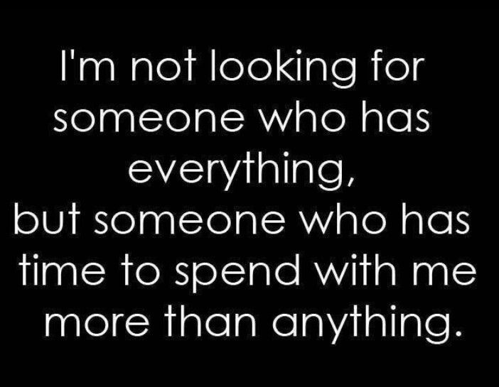 Someone Who Has Time To Spend With Me More Than Anything Love Quotes Funny Inspirational Quotes Funny Quotes