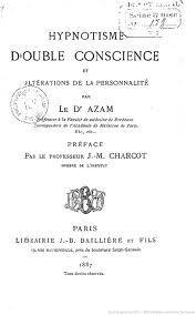 Hypnotisme Double Conscience et altérations de la personnalité. Dr Azam