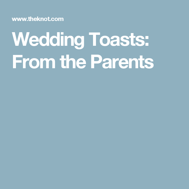 Wedding Toasts: From The Parents