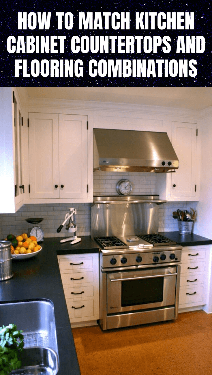 How To Match Kitchen Cabinet Countertops And Flooring Combinations In 2020 Kitchen Cabinets And Countertops Countertops Kitchen Cabinets