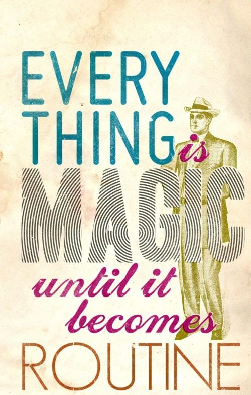 every thing is magic...