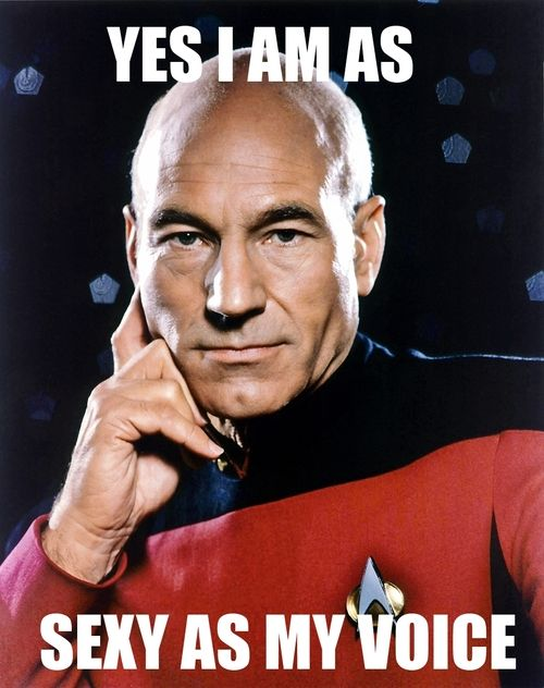 Star Trek The Next Generation Captain Picard Yes I Am As Sexy As My