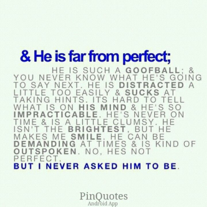 I Laughed Waaaaay Too Hard At This All I Know Is He S My Kind Of Perfect He S Perfect For Me Boyfriend Quotes Quotes Crush Quotes