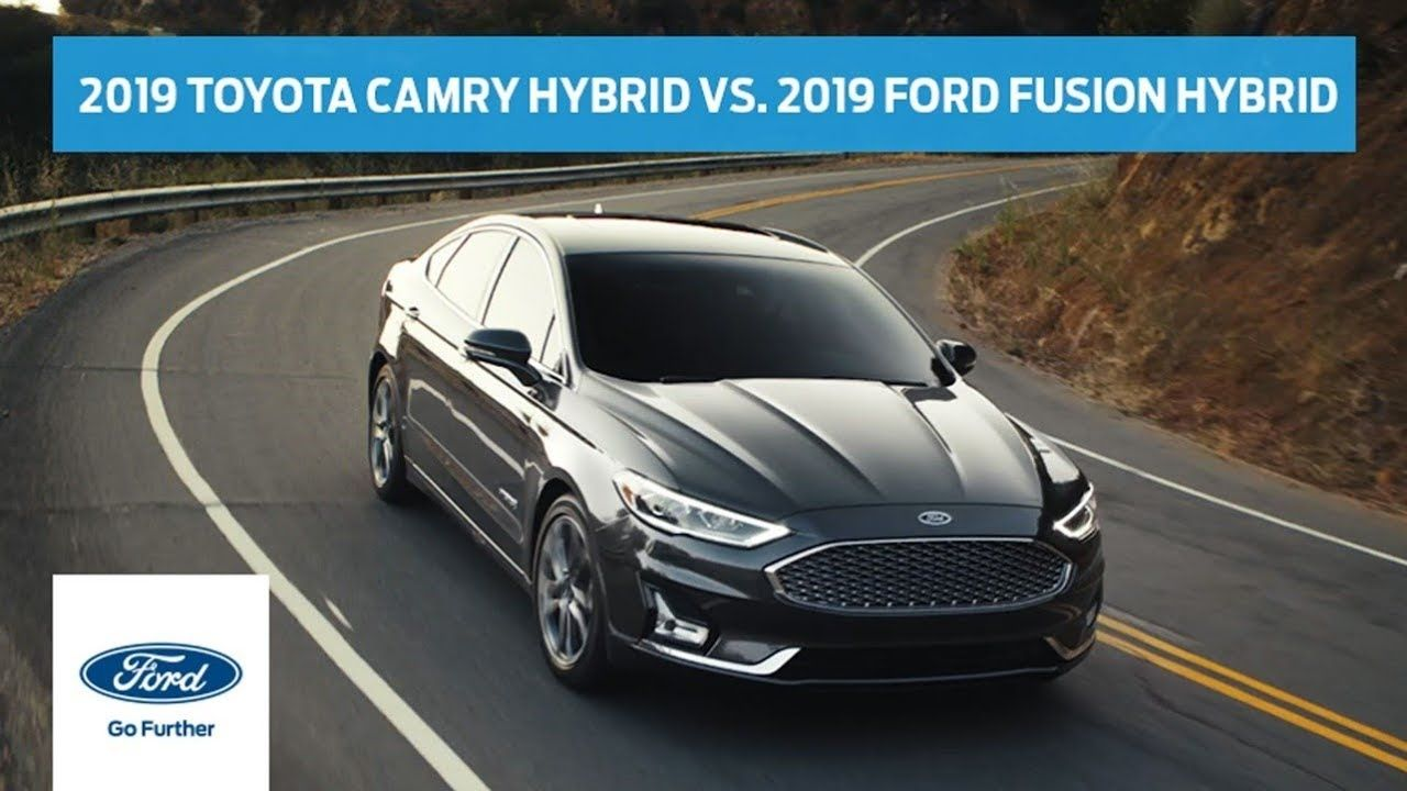 Compare the 2019 Toyota Camry Hybrid with the 2019 Ford