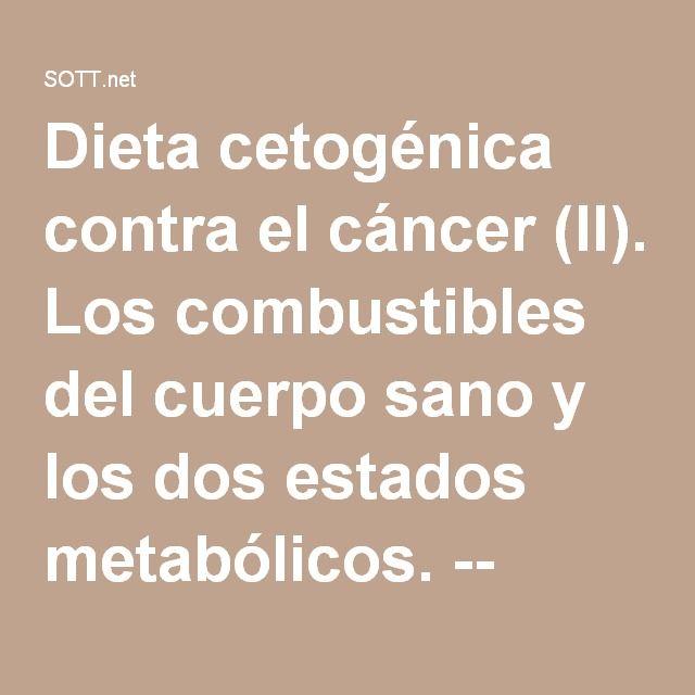 Dieta cetogénica contra el cáncer (II). Los combustibles del cuerpo sano y los dos estados metabólicos. -- Salud y Bienestar -- Sott.net