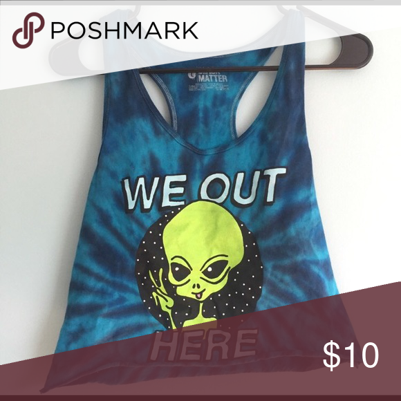 """Cute alien """"WE OUT HERE"""" tie dye tank top Blue tie dye racerback crop top that says """"WE OUT HERE"""" w/ an alien holding up a peace sign. Will fit sizes S/M. Tops Crop Tops"""