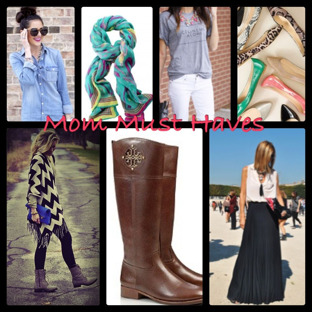 Trendy Mom Must Haves:  Fun Flats, Bright Scarves, Riding Boots, Cozy Sweaters, Chambray, Maxi Skirts & Fashion Tee's w/ neon necklaces!