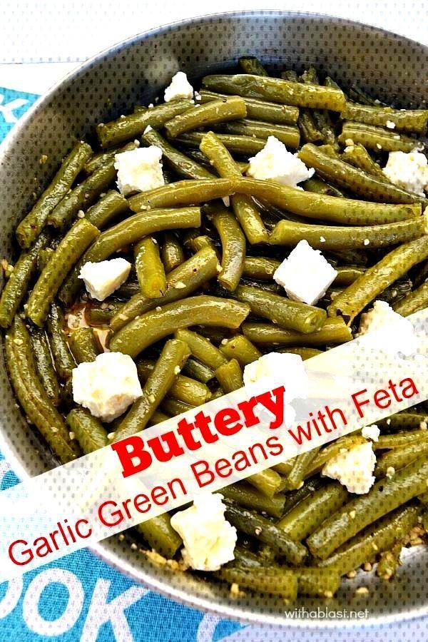 Buttery Garlic Green Beans with Feta , Buttery Garlic Green Beans with Feta ,