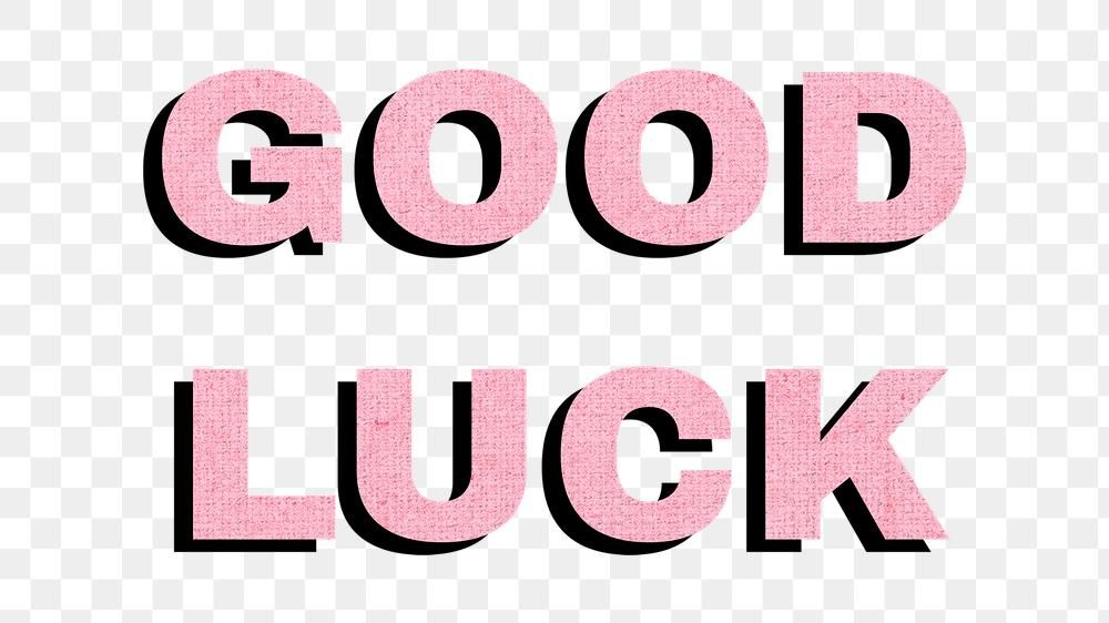 Good Luck Png Bold Word Typography Free Image By Rawpixel Com Hein