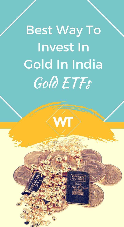 Best way to invest in gold in india gold etfs best way
