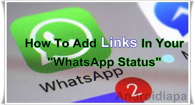 How To Add Links In Your WhatsApp Status Read More http