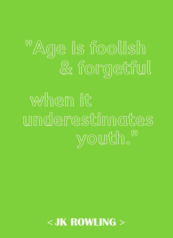 Youth Quotes Youth Quote  Jk Rowling  Wordstypography  Pinterest  Youth .