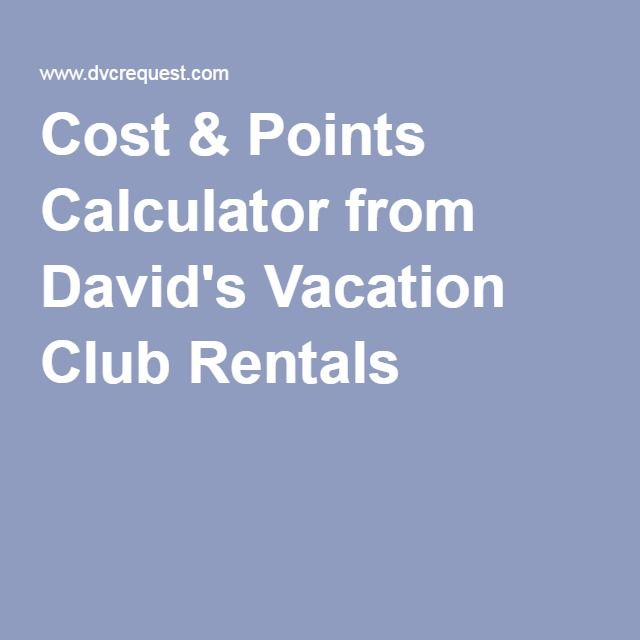 cost points calculator from david s vacation club rentals disney