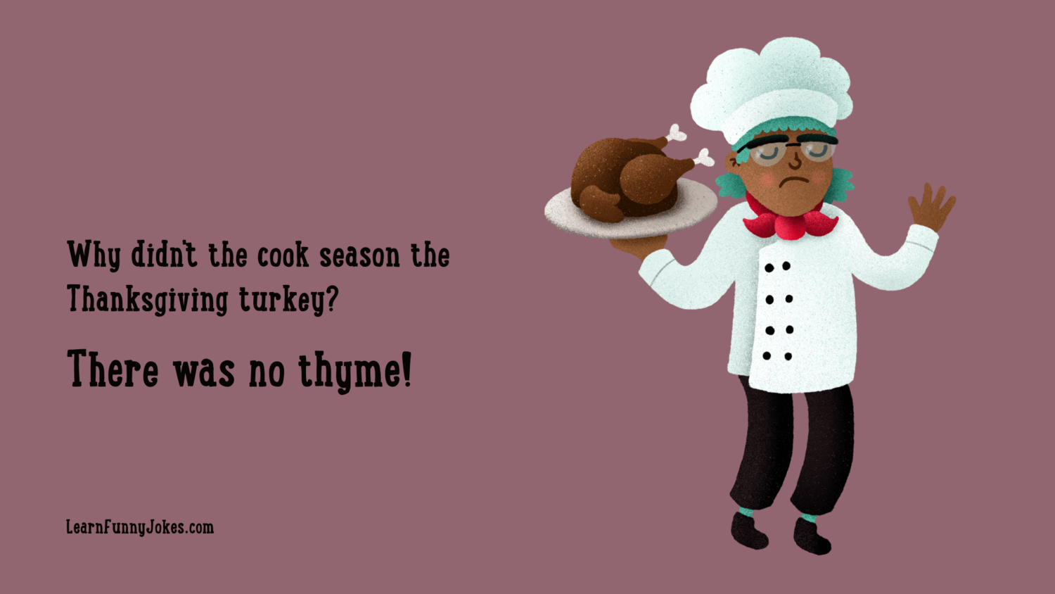 Drawing Of A Chef With A Cooked Turkey Funny Thanksgiving Zoom Background Funny Thanksgiving Kid Friendly Jokes Thanksgiving Jokes