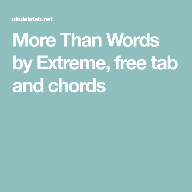 More Than Words by Extreme, free tab and chords | Ukelele songs ...