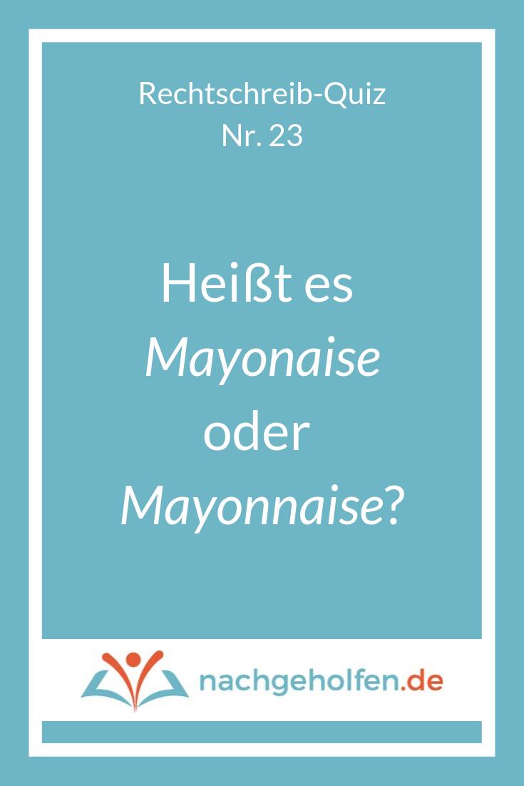 Mayonaise Oder Mayonnaise So Ist Es Richtig Nachgeholfen De Zusammengesetzte Worter Schwierige Worter Zeichensetzung