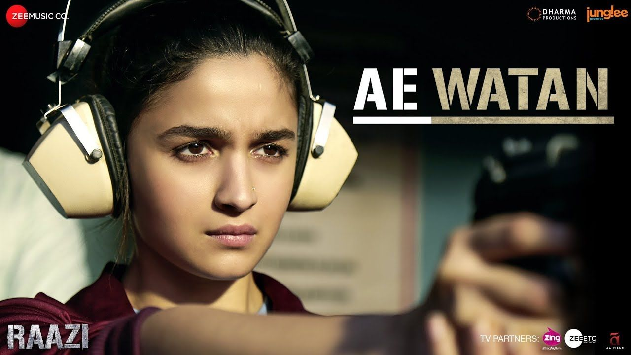 Ae Watan Raazi Alia Bhatt Arijit Singh Shankar Ehsaan Loy Gulzar Movie Songs Bollywood Songs Songs