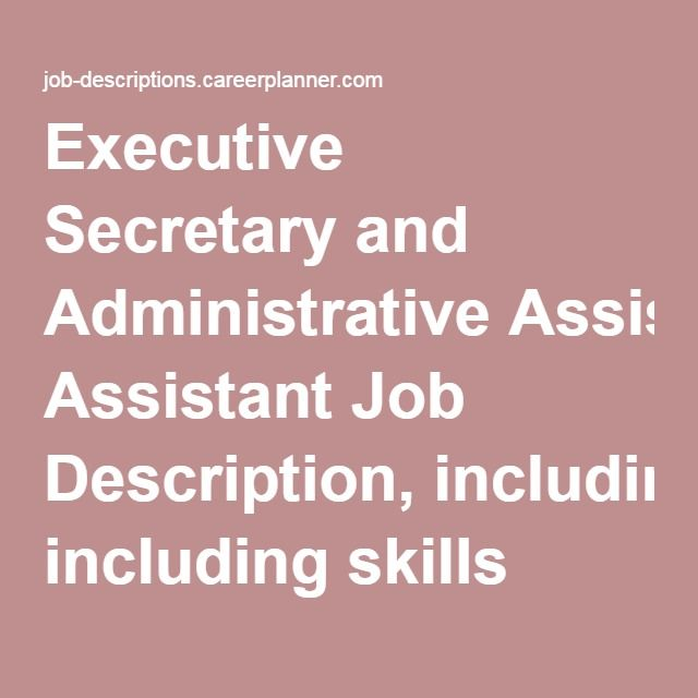 Executive Secretary and Administrative Assistant Job Description - administrative assistant job duties
