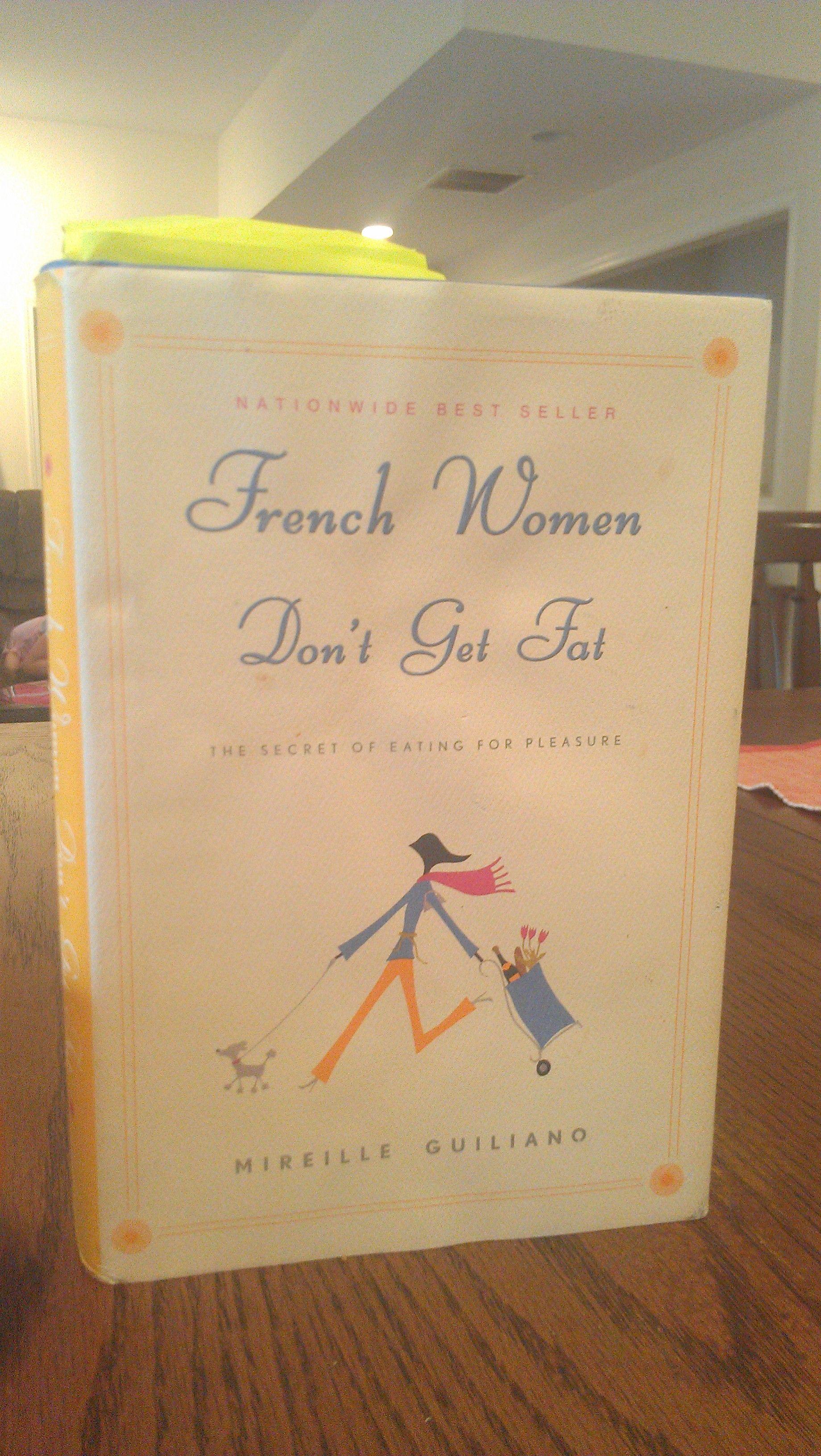 How To Eat Like A French Woman Eat Like A French Woman French Women French