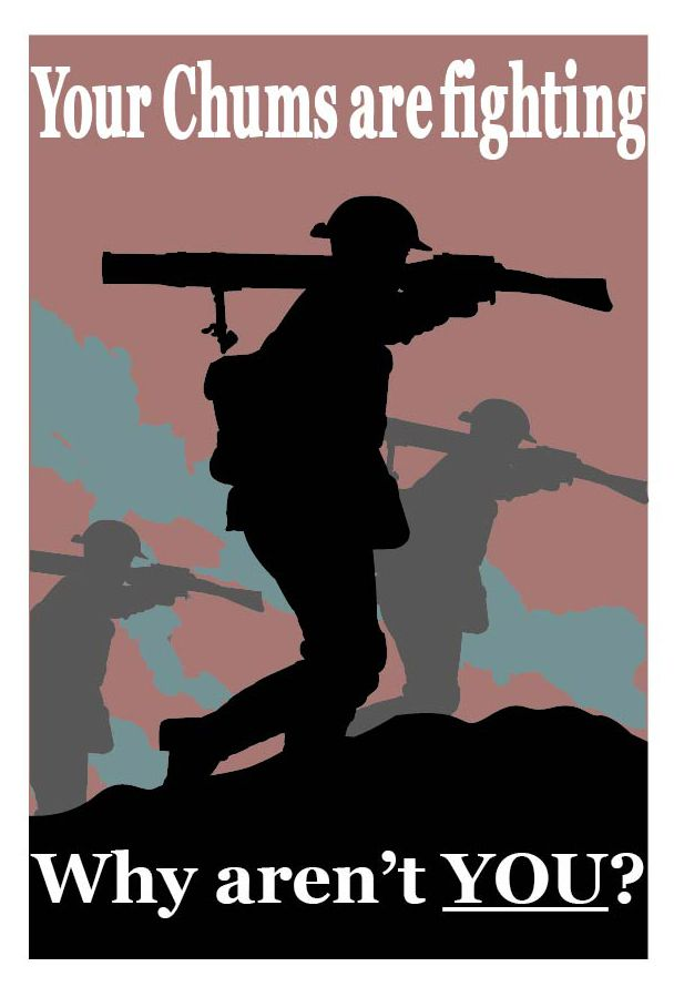 My own version of a WW1 propaganda poster I saw and tried to Duplicate.