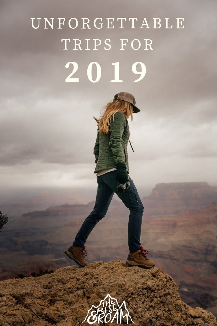 The Rise and Roam Roundup Best Adventures of 2018 Trip