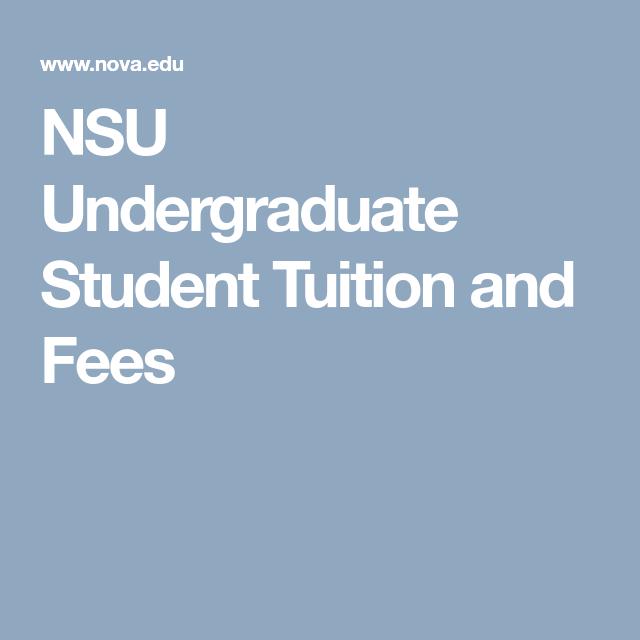 Nsu Undergraduate Student Tuition And Fees Tuition Undergraduate Student