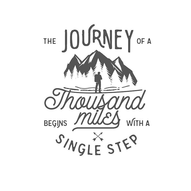 The Journey Of A Thousand Miles Begin With A Single Step
