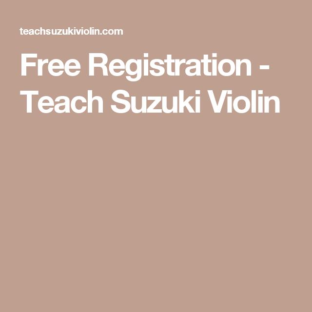 Free Registration - Teach Suzuki Violin | Violins | Pinterest ...