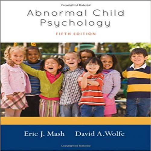 Download Full Test Bank For Abnormal Child Psychology 5th Edition By