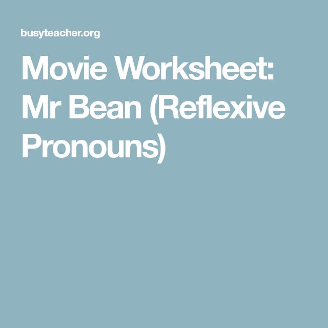 Movie worksheet mr bean reflexive pronouns reflexive pronoun movie worksheet mr bean reflexive pronouns solutioingenieria Image collections