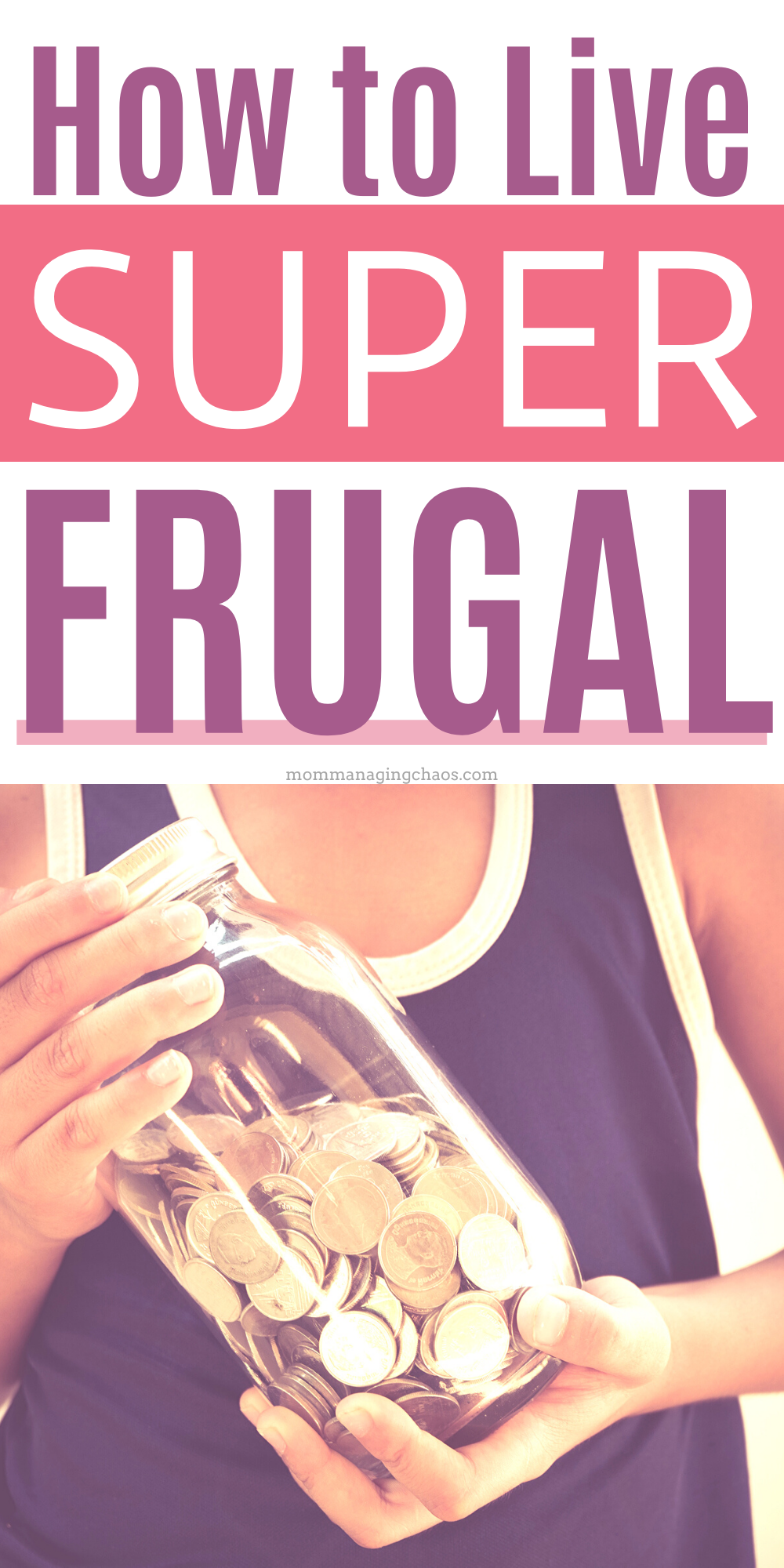 Are you looking to save money fast? Check out these simple tips to save money fast living super frugal.   Save Money Tricks | Frugal Living | Frugal Life | Frugal Budget | Thrifty Ideas | Saving Money Tips | Saving Money Fast  #mommanagingchaos #savemoney #money #moneytips #budget #frugal