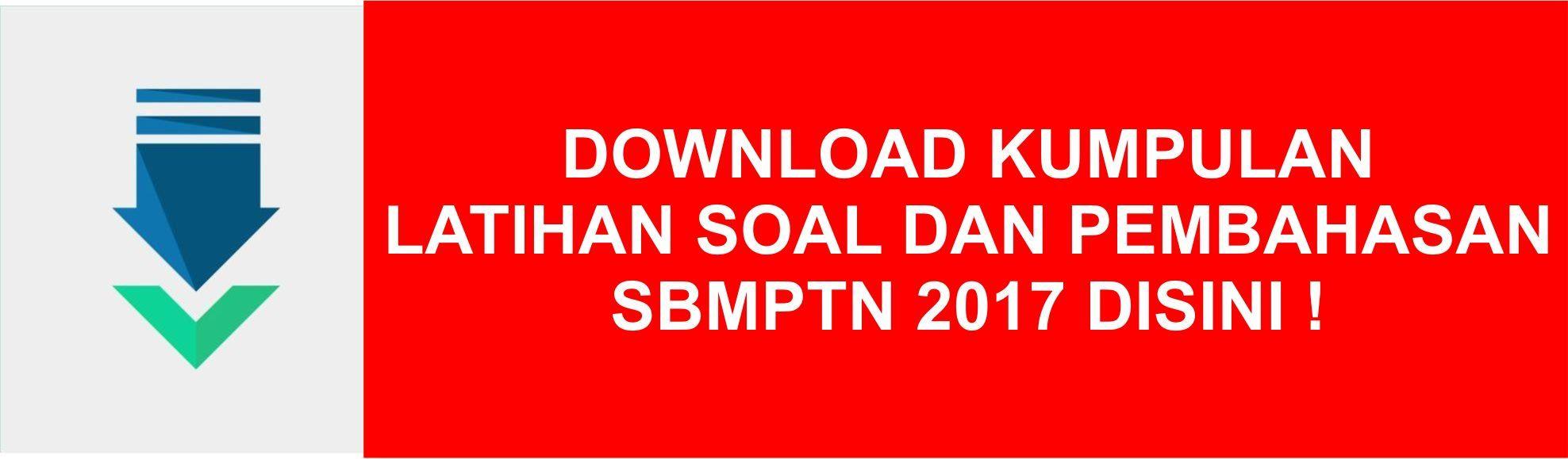 Download Soal Dan Pembahasan Sbmptn 2017